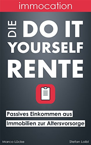 immocation – Die Do-it-yourself-Rente: Passives Einkommen...