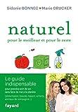 Naturel pour le meilleur et pour le reste - Le guide indispensable pour prendre soin de soi sans faire de mal à la planète