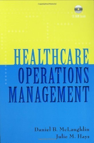 Healthcare Operations Management by Daniel B. Mclaughlin, Julie M. Hays published by Health Administration Press (2008) Hardcover