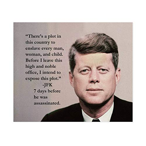 John F. Kennedy Quotes-'There's a Plot to Enslave-I Intend to Expose This Plot'-10 x 8' Political Wall Art Print-Ready to Frame. JFK Presidential Portrait. Patriotic Home-Office-School-Library Decor!