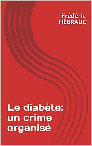 Le diabète: un crime organisé