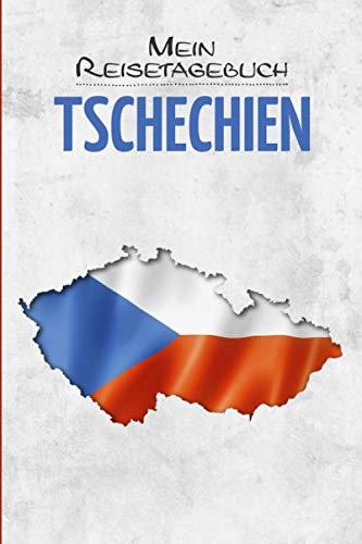 Tschechien Reisetagebuch: Tagebuch für Urlaub zum Ausfüllen Prag Tschechische Republik Reisen und Wandern ca DIN A5 weiß über 110 Seiten