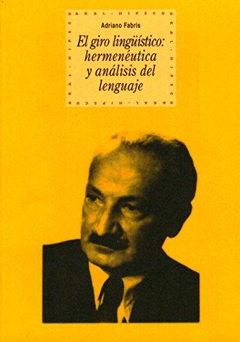El giro lingüístico (Historia del pensamiento y la cultura nº 56) (Spanish Edition)