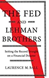 The Fed and Lehman Brothers: Setting the Record Straight on a Financial Disaster (Studies in Macroeconomic...