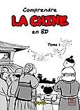 Comprendre la Chine en BD, Tome 1 - De l'empereur jaune à la dynastie Han, de 2697 avant J-C à 220 après J-C