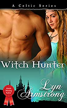 [Lyn Armstrong]のWitch Hunter (Celtic Series Book 5) (English Edition)