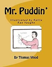 Mr. Puddin'