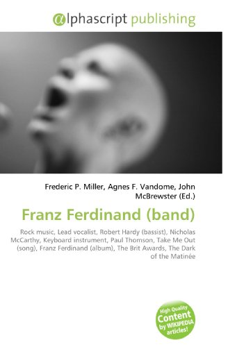 Franz Ferdinand (band): Rock music, Lead vocalist, Robert Hardy (bassist), Nicholas McCarthy, Keyboard instrument, Paul Thomson, Take Me Out (song), ... The Brit Awards, The Dark of the Matinée