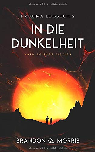 Proxima-Logbuch 2: In die Dunkelheit: Hard Science Fiction (Proxima-Logbücher, Band 2)