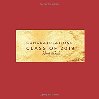 Congratulations Class Of 2019: Red & Gold Guest Book, Scrapbook | High School, College, Senior, University | For Friends, Teachers & Family To Write In | Lined & Unlined Pages (Graduation)