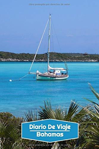 Diario de Viaje Bahamas: Diario de Viaje forrado   106 páginas, 15,24 cm x 22,86 cm   Para acompañarle durante su estancia