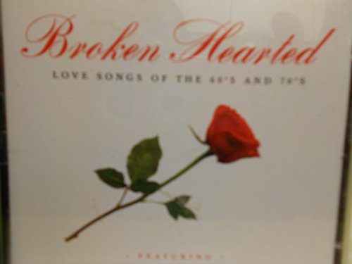 Broken Hearted Love Songs of the 60's & 70's