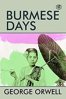 Burmese Days (English Edition) por [George Orwell]