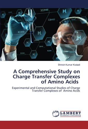 A Comprehensive Study on Charge Transfer Complexes of Amino Acids: Experimental and Computational Studies of Charge Transfer Complexes of Amino Acids