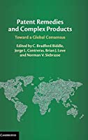 Patent Remedies and Complex Products: Toward a Global Consensus