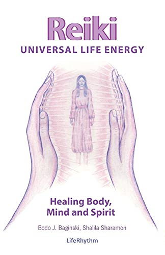 Reiki Universal Life Energy: A Holistic Method of Treatment for the Professional Practice, Absentee Healing and Self-Treatment of Mind, Body and Soul (English Edition)