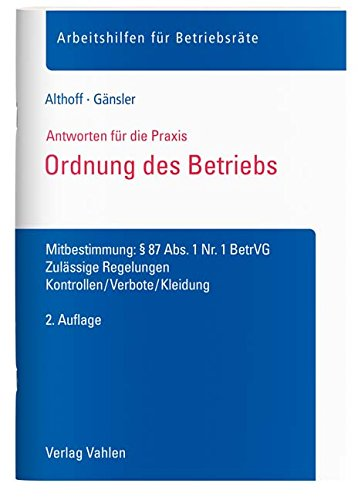 Ordnung des Betriebs: Mitbestimmung: § 87 Abs. 1 Nr. 1 BetrVG. Zulässige Regelungen, Kontrollen/Verbote/Kleidung