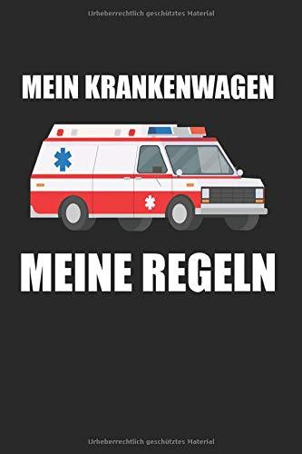 Mein Krankenwagen Meine Regeln: Rettungsdienst & Krankenwagen Notizbuch 6'x9' Liniert Geschenk für & Rettungssanitäter