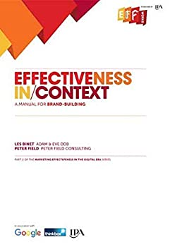 Effectiveness in Context  A Manual for Brand Building