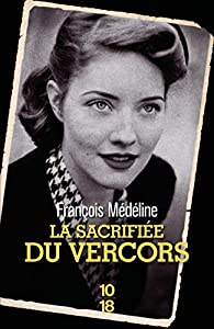 La sacrifiée du Vercors par Médéline