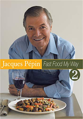 Jacques Pepin Fast Food My Way 2: Cooking Under Pressure