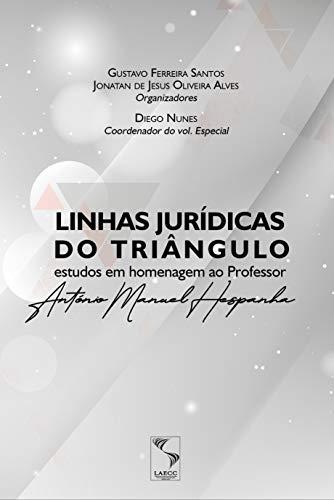Linhas Jurídicas do Triângulo: estudos em homenagem ao Professor António Manuel Hespanha
