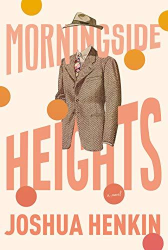 Image of Morningside Heights: A Novel