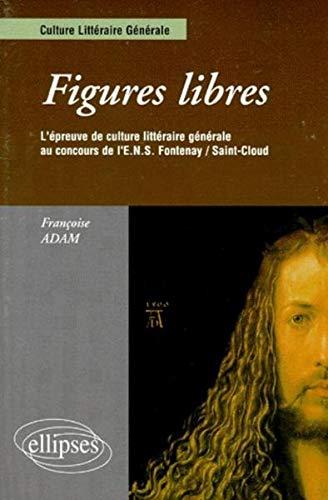 Figures libres : L'épreuve de culture littéraire générale au concours de l'ENS...