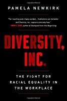 Diversity, Inc.: The Fight for Racial Equality in the Workplace