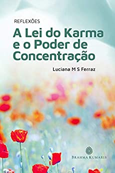 Reflexões sobre a Lei do Karma e o poder de concentração por [Luciana  Marques de Souza Ferraz, Luciana Marques de Souza Ferraz, Vanderly Loureiro, Ken O'Donnell]