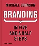 Johnson, M: Branding In Five and a Half Steps - Michael Johnson