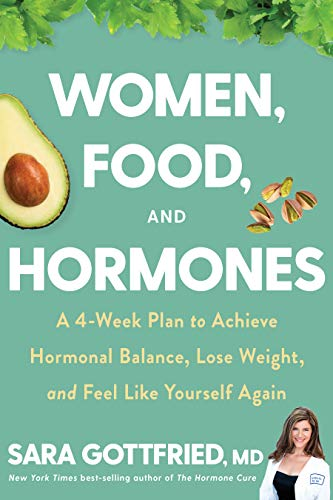 Compare Textbook Prices for Women Food and Hormones A 4 Week Plan to Achieve Hormonal Balance Lose Weight and Feel Like Yourself Again  ISBN 9780358345411 by Gottfried, Sara