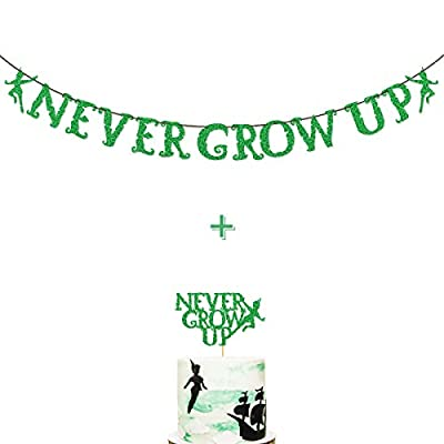 Green Glitter Never Grow Up Banner Never Grow Up Cake Topper for Peter Pan Neverland Birthday Party Decorations (Green)