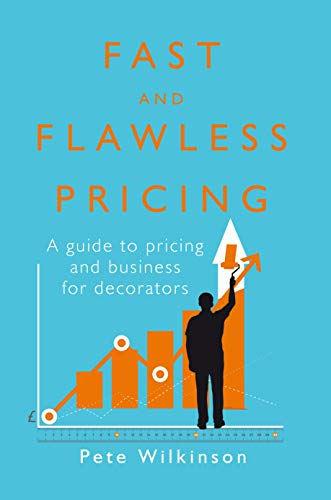 Fast and Flawless Pricing: A pricing guide for decorators (English Edition)