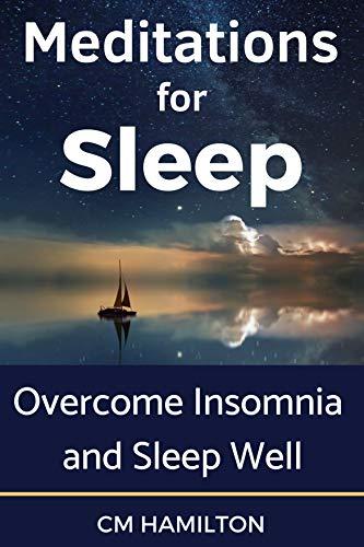 Meditations for Sleep: Overcome Insomnia and Sleep Well