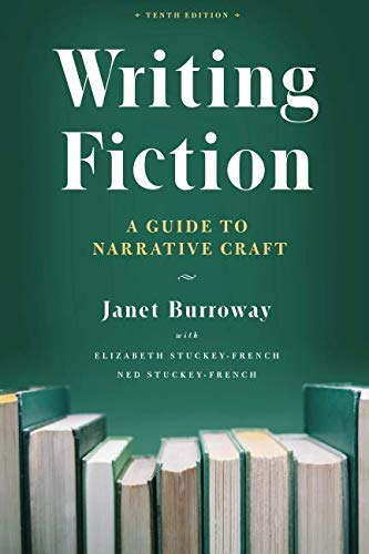 [Janet Burroway] Writing Fiction, Tenth Edition: A Guide to Narrative Craft (Chicago Guides to Writing, Editing, and Publishing) - Paperback