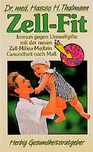 Zell-Fit: Immun gegen Umweltgifte mit der neuen Zell-Milieu-Medizin. Gesundheit nach Mass (Herbig Gesundheitsratgeber)