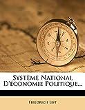 Systeme National D'Economie Politique. - Nabu Press - 03/03/2012