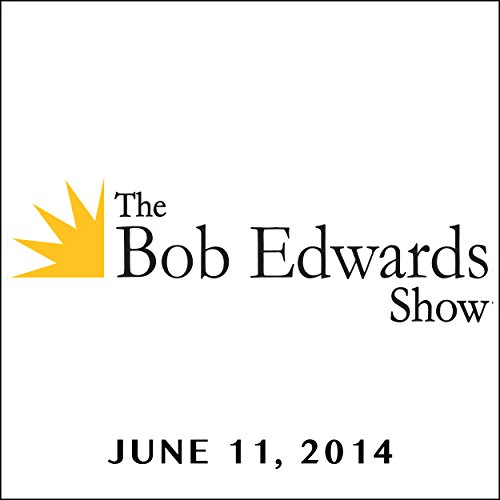 The Bob Edwards Show, Evan Osnos, June 11, 2014 cover art