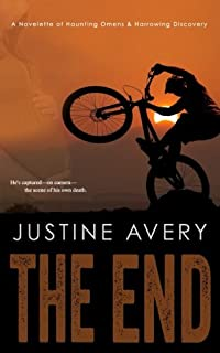 The End: A Novelette of Haunting Omens & Harrowing Discovery