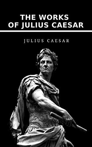 The Works of Julius Caesar (English Edition)