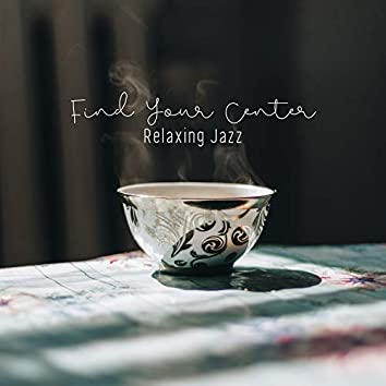 Find Your Center - Relaxing Jazz