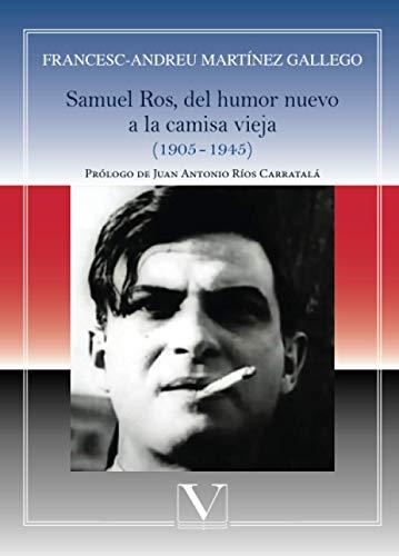 Samuel Ros, del humor nuevo a la camisa vieja: (1905-1945) (Ensayo)