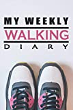 My Weekly Walking Diary: Weekly Walking Journal:Beautiful Pink Sport Shoe on White Background Cover-Target & Goal Challenge,Step Count Workout ... Wife,Daughter,Girlfriend,Teenage,Chubby Girl