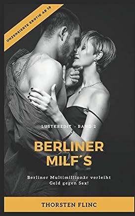 Lustkredit Band 2 BERLINER MILF`S: Berliner Multimillion�r verleiht Geld gegen Sex! Real Life Story - unzensierte Erotik ab 18!