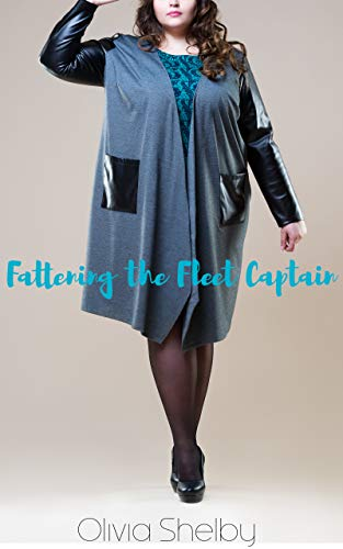 Fattening the Fleet Captain: A BBW/Weight Gain Story (English Edition)