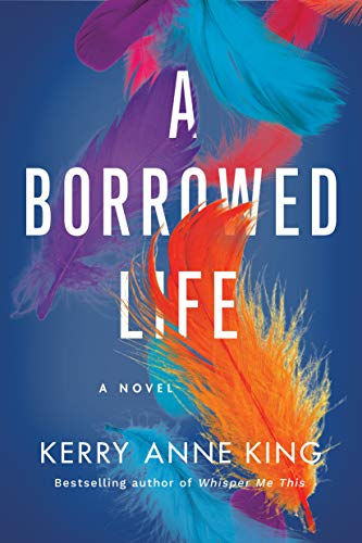A Borrowed Life by [Kerry Anne King]