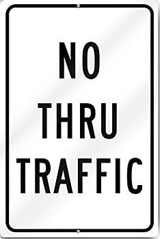 No Thru Traffic Rust Proof Sign 12  wide x 18  tall Heavy Gauge Aluminum