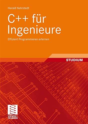 C++ für Ingenieure: Effizient Programmieren erlernen