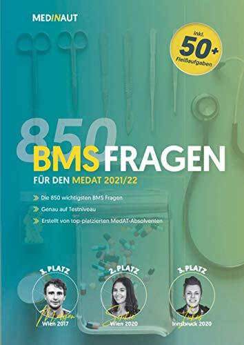 MEDINAUT: MedAT 2021/22 - Die 850 wichtigsten BMS Fragen - Erstellt von top-platzierten MedAT-Absolventen / Die relevantesten 850+ Aufgaben zum Basiskenntnistest für das Medizinstudium in Österreich